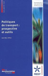 Politiques de transport : prospective et outils : synthèse des travaux du groupe Politiques des transports du Predit 2002-2007