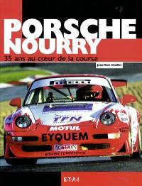 Porsche Nourry : trente-cinq ans au coeur de la course