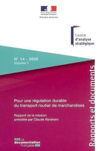 Pour une régulation durable du transport routier de marchandises. Volume 1, Rapport de synthèse