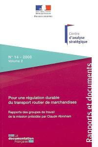 Pour une régulation durable du transport routier de marchandises. Volume 2, Rapports des groupes de travail