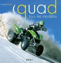 Quad : tous les modèles