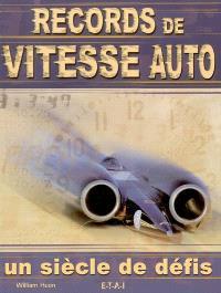 Records de vitesse auto : un siècle de défis