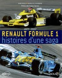 Renault Formule 1 : histoires d'une saga : 1977-2007