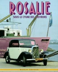 Rosalie : sous le cygne des chevrons