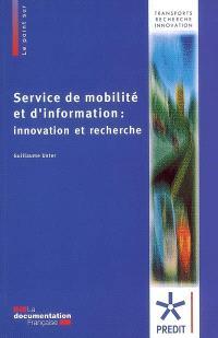 Service de mobilité et d'information : innovation et recherche