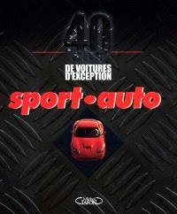 Sport-Auto : 40 ans de voitures d'exception