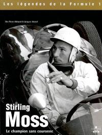 Stirling Moss : le champion sans couronne