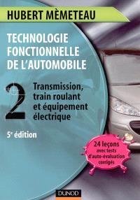 Technologie fonctionnelle de l'automobile. Volume 2, Transmission, train roulant et équipement électrique
