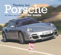 Toutes les Porsche de route : de 1949 à nos jours