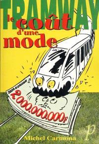 Tramway, le coût d'une mode