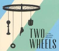 Two wheels : chains, sprockets & design