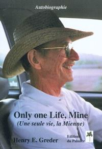 Une seule vie, la mienne : autobiographie = Only one life, mine