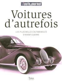 Voitures d'autrefois : les plus belles automobiles d'avant-guerre