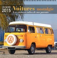 Voitures nostalgie : les voitures cultes de nos parents : calendrier 2015