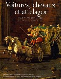 Voitures, chevaux et attelages du XVIe au XIXe siècle
