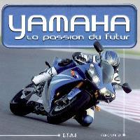 Yamaha, la passion du futur : 50 ans de succès