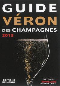 Guide Véron des champagnes : 2015