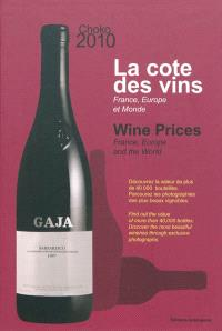 La cote des vins 2010 : France, Europe et monde : depuis 1988 = Wine prices 2010 : France, Europe and the world : since 1988