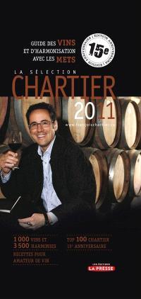 La sélection Chartier 2011  : guide des vins et d'harmonisation avec les mets