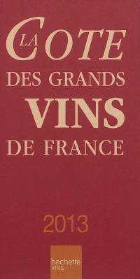 La cote des grands vins de France 2013