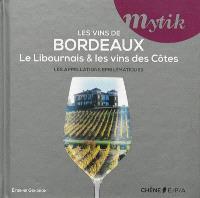 Les vins de Bordeaux : le Libournais & les vins des Côtes : les appellations emblématiques
