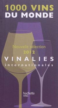 1.000 vins du monde 2012 : Vinalies internationales