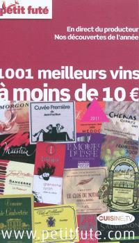 1.001 meilleurs vins à moins de 10 euros : en direct du producteur, nos découvertes de l'année