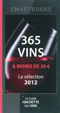 365 vins à moins de 20 euros : une sélection du guide Hachette des vins 2012