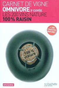Carnet de vigne Omnivore 3e cuvée : les 200 vins 100% raisin
