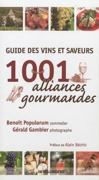 Guide des vins et saveurs : 1.001 alliances gourmandes