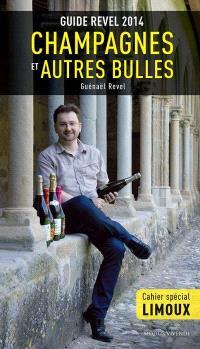 Guide Revel 2014  : champagnes et autres bulles