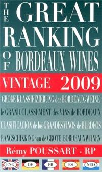 The great ranking of Bordeaux wines : vintage 2009 = Grosse Klassifizierung der Bordeaux-Weine = Le grand classement des vins de Bordeaux : millésime 2009