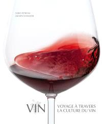 Vin : voyage à travers la culture du vin