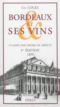 Bordeaux, ses environs et ses vins : classés par ordre de mérite
