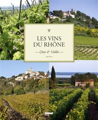 Les vins du Rhône : Côtes & Vallée