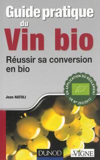 Guide pratique du vin bio : réussir sa conversion en bio