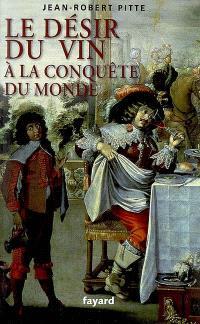 Le désir du vin : à la conquête du monde