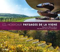 Les nouveaux paysages de la vigne