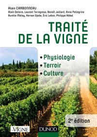 Traité de la vigne : physiologie, terroir, culture