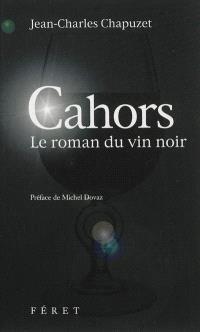 Cahors : le roman du vin noir