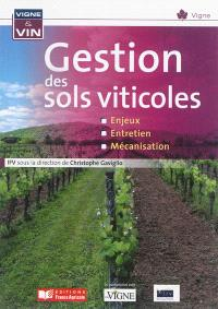Gestion des sols viticoles : enjeux, entretien, mécanisation