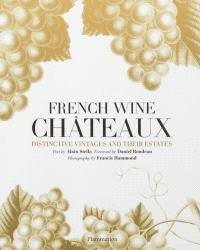 French wine châteaux : distinctive vintages and their estates