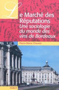 Le marché des réputations : une sociologie du monde des v grands crus de Bordeaux