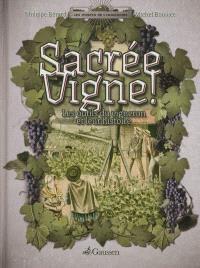 Sacrée vigne ! : les outils du vigneron et leur histoire