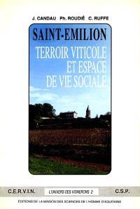 Saint-Emilion : terroir viticole et espace de vie sociale