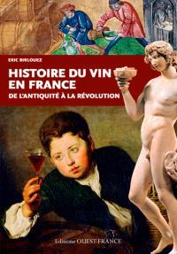 Histoire du vin en France : de l'Antiquité à la Révolution