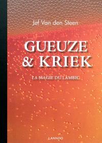 Gueuze & Kriek : la magie du lambic