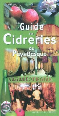 Le guide des cidreries du Pays basque : sagardotegiak