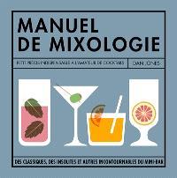 Manuel de mixologie : petit précis indispensable à l'amateur de cocktails