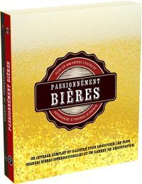 Passionnément bières : plus de 400 bières cultes et artisanales à travers le monde